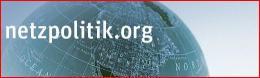 """Netzpolitik.org """"Freiheit und Offenheit im digitalen Zeitalter"""""""
